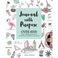 Journal with Purpose: Layout Ideas, Helen Colebrook