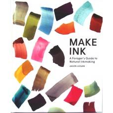 Make Ink: A Forager's Guide to Natural Inkmaking,  Jason Logan