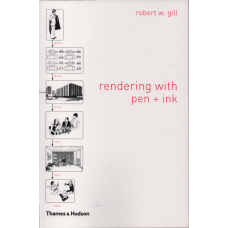 Rendering with Pen and Ink, Robert W Gill