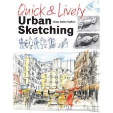Quick and Lively Urban Sketching, Klaus Meier-Pauken